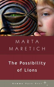 Cover image of the book, The Possibility of Lions by Marta Maretich
